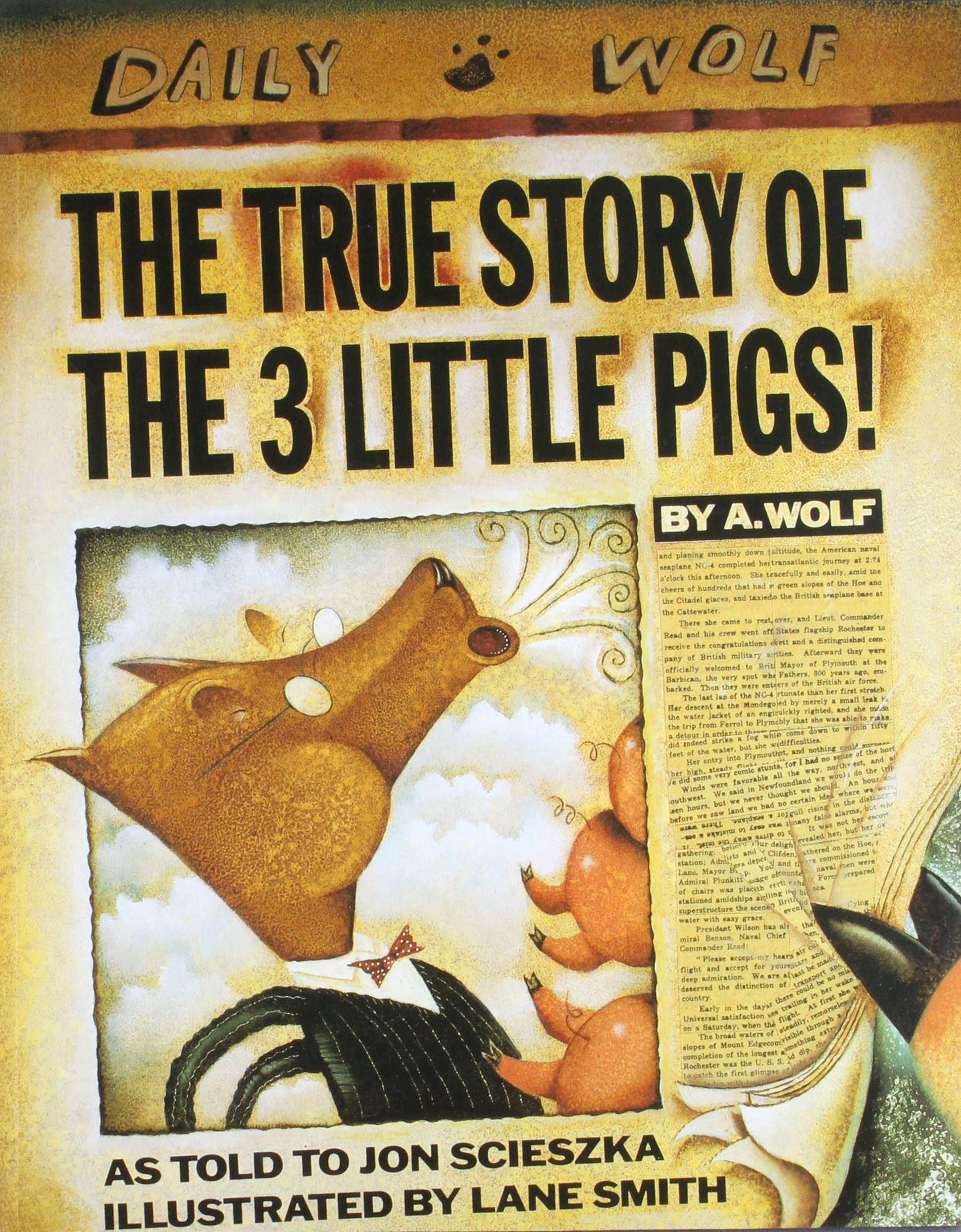 The True Story of the Three Little Pigs (1989) by Jon Scieszka