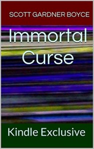 Immortal Curse by Scott Gardner Boyce (2015)