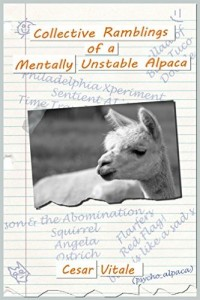 Collective Ramblings of a Mentally Unstable Alpaca by Cesar Vitale (2015)