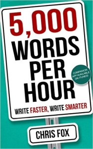 5,000 Words per Hour: Write Faster, Write Smarter by Chris Fox (2015)